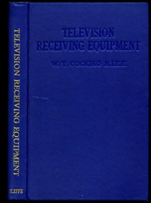 Television Receiving Equipment: Cocking, W. T.