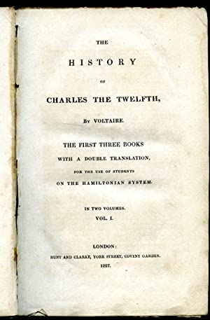 The History of Charles the Twelfth (XII),: Voltaire, François (Marie
