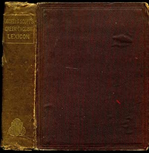 A Lexicon; Abridged from Liddell and Scott's: Liddell, Henry George