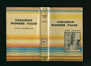 Canadian Wonder Tales: The Week-End Library Series: Macmillan, Cyrus [Foreword