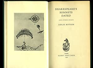 Shakespeare's Sonnets Dated, and Other Essays: Hotson, Leslie [William