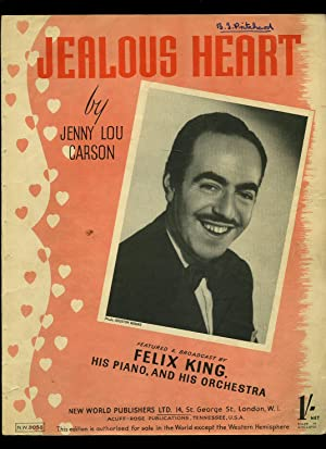 Jealous Heart [Vintage Piano Sheet Music]: Words and Music