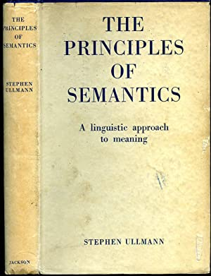 The Principles of Semantics: A Linguistic Approach: Ullmann, Stephen