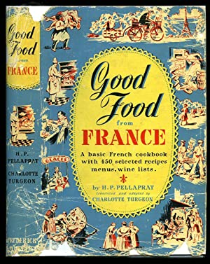 Good Food from France; A basic French: Pellaprat, H. P.