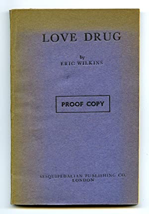 Love Drug [Uncorrected Proof Copy of the: Wilkins, Eric