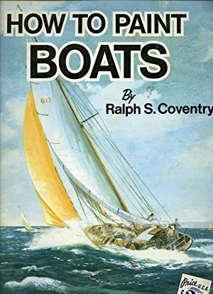How to Paint Boats [No. 98 How: Coventry, Ralph S.