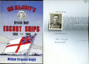 His Majesty's Bristol Built Escort Ships 1939-1946: Knight, William Ferguson