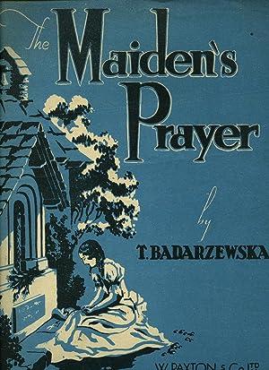 The Maiden's Prayer [La Priere d'Une Vierge] [Vintage Piano Sheet Music]: Badarzewska, T.