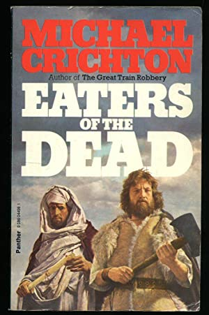 Eaters of the Dead: The Manuscript of: Crichton, Michael