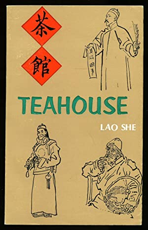 Teahouse; A Play in Three Acts: Lao She [Translated