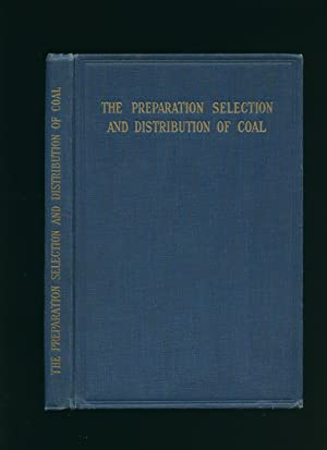 The Preparation, Selection and Distribution of Coal;: The Coal Trade