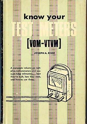 Know Your Test Meters [VOM-VTVM]: Risse, Joseph A.