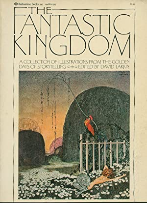 The Fantastic Kingdom: A Collection of Illustrations From the Golden Days of Storytelling: Larkin, ...