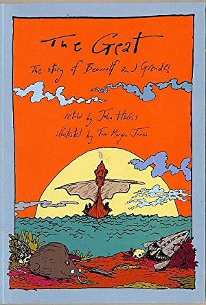 The Geat; The Story of Beowulf and: Harris, John [Illustrated