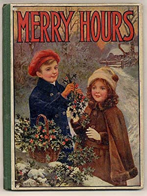 Merry Hours Stories and Pictures for the: Mackintosh, Mabel [Edited
