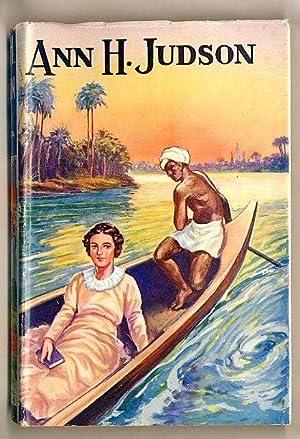 Ann H. Judson; Missionary Heroine of Burma: Pitman, E. R.