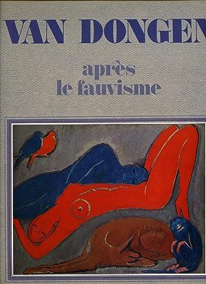 Van Dongen Après le Fauvisme (Van Dongen et le Fauvisme) Van Dongen After Fauvism: Kyriazi, ...