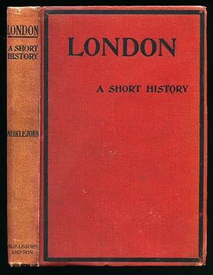 London; A Short History: Meiklejohn, M. J.