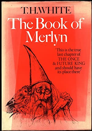 The Book of Merlyn | The Unpublished: White, T. H.
