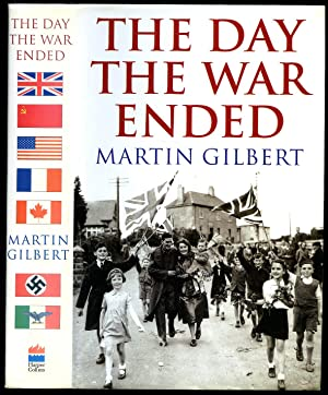 The Day the War Ended | VE: Gilbert, Martin [Squadron