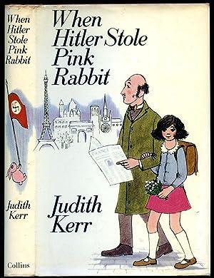 When Hitler Stole Pink Rabbit: Kerr, Judith [Anna