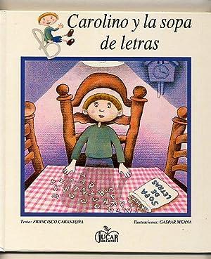 Carolino y la sopa de letras; Colección: Francisco Carantoña [Illustraciones