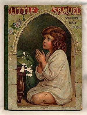 Little Samuel and other Bible Stories [Ernest Nister Number 285]