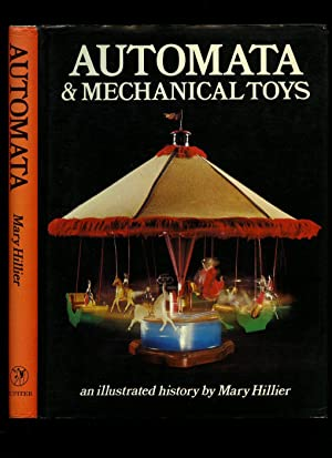 Automata and Mechanical Toys; An Illustrated History: Hillier, Mary