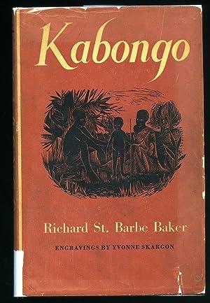 Kabongo; The Story of a Kikuyu Chief: Baker, Richard St.