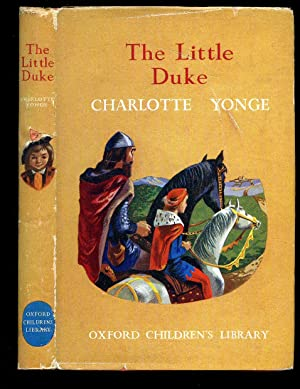 The Little Duke [Oxford Children's Library]: Yonge, Charlotte [Illustrated