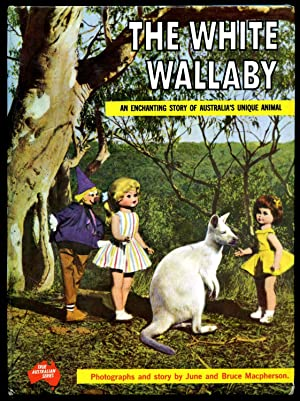 The White Wallaby; A Delightful Story of: Macpherson, June and