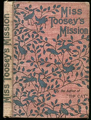 Miss Toosey's Mission [Author of Tip Cat,: Evelyn Whitaker [Illustrated