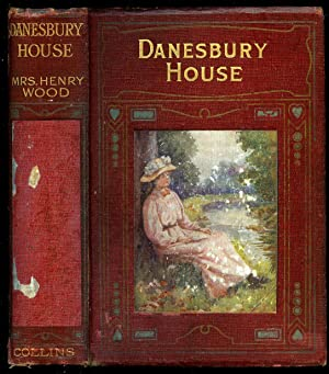 Danesbury House: Wood, Mrs Henry [1814-1887] Pen-name of Ellen Wood [née Price] Illustrated by ...