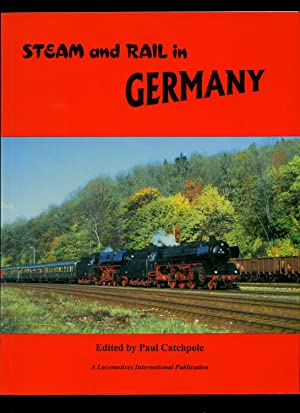 Steam and Rail in Germany [A Locomotives: Edited by Paul