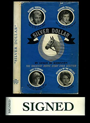 Silver Dollar: Being the True Story of: Robinson, Leslie W.