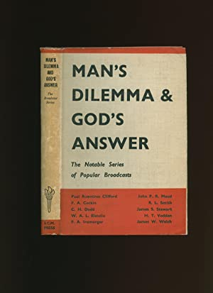 Man's Dilemma and God's Answer [Broadcast Series]: Paul Rowntree Clifford,