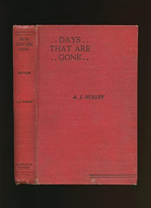 Days That are Gone: Milestones I Have: Hurley, Alfred James