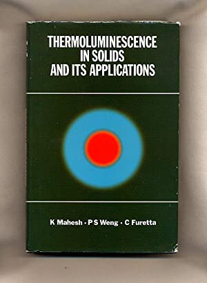 Thermoluminescence in Solids and Its Applications: Mahesh, K., P.