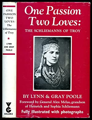 One Passion Two Loves: The Schliemanns of: Lynn and Gray