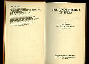 The Underworld of India: MacMunn, Lieut-General Sir