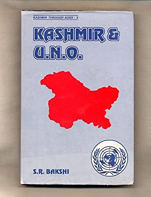 Kashmir and U.N.O. [Kashmir Through Ages Series: Bakshi, S. R.