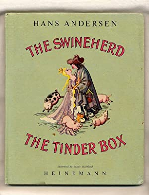 The Swineherd and The Tinderbox: Andersen, Hans [Illustrated