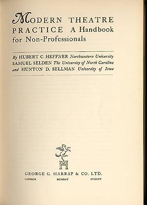 Modern Theatre Practice; A Handbook for Non: Heffner, Hubert C.,
