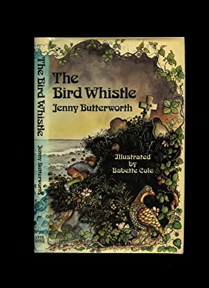 The Bird Whistle: Butterworth, Jenny [Illustrated