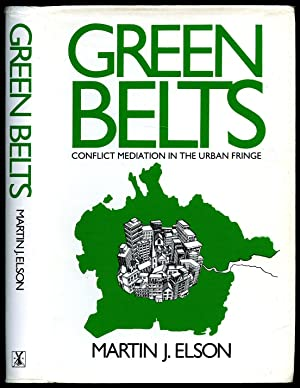 Green Belts: Conflict Mediation in the Urban: Elson, Martin J.