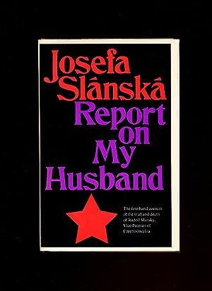 Report On My Husband (Zpráva o mém: Slánská, Josefa [Translated
