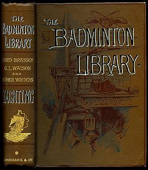 Yachting [The Badminton Library Edition]: Sir Edward Sullivan,
