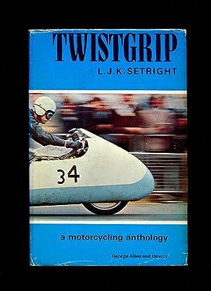 Twistgrip; A Motor Cycling Anthology: Setright, L. J.