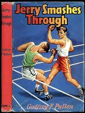 Jerry Smashes Through: Pullen, Godfrey F.