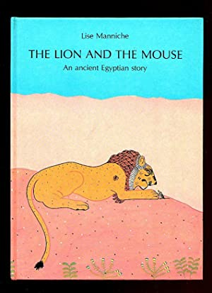 The Lion and The Mouse; An Ancient: Manniche, Lise [Translated